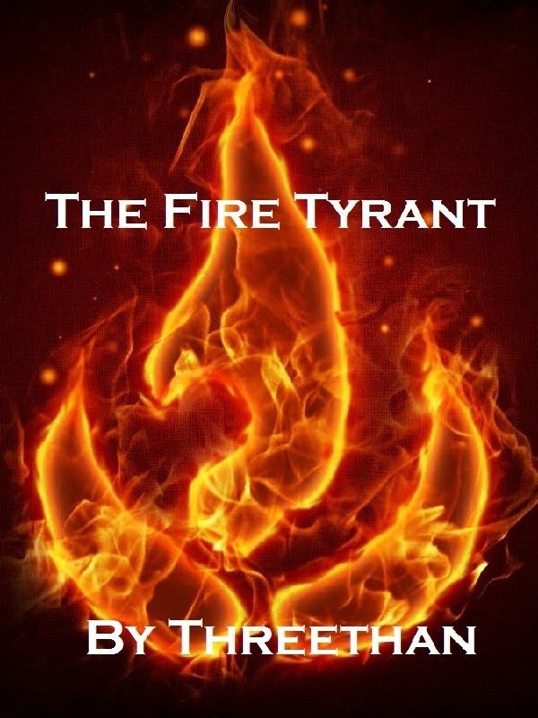 The Fire Tyrant