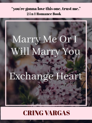 Marry Me Or I Marry You / Exchanged Heart