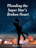 Mending the Super Star's Broken Heart