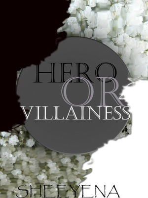 Hero or Villainess
