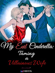 My Evil Cinderella: Taming a Villainous Wife