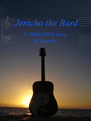 Jericho the Bard A VRMMORPG Story