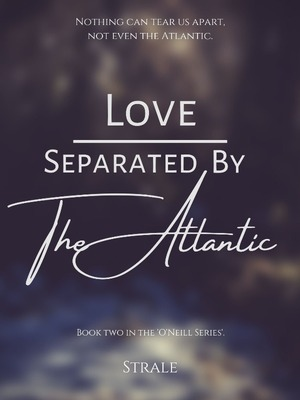 Love Separated by The Atlantic
