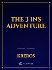 The 3 INS Adventure