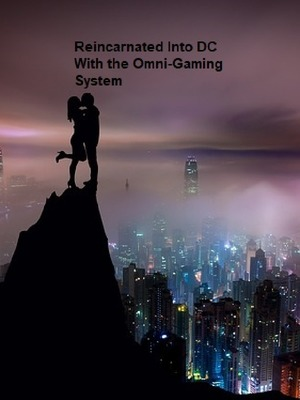 Reincarnated into DC with the Omni-Gaming System