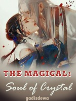 THE MAGICAL: Soul Of Crystal