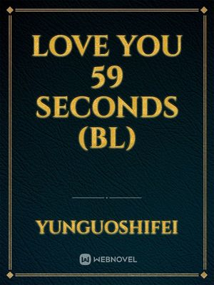 Love You 59 Seconds (BL)