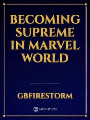 Becoming Supreme In Marvel World
