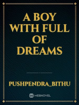 A BOY WITH FULL OF DREAMS
