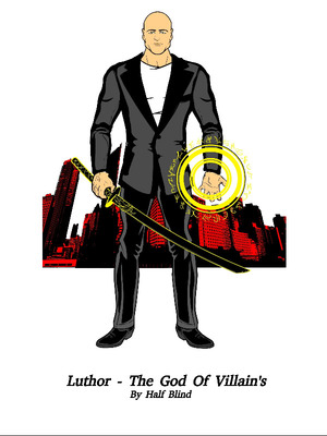 Luthor- The God Of Villain's
