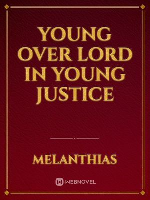 Young Over Lord In Young Justice