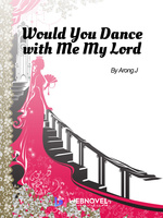 Would you dance with me my lord?