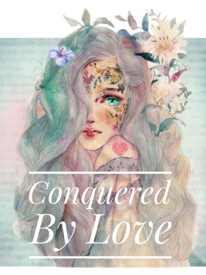 Conquered by Love