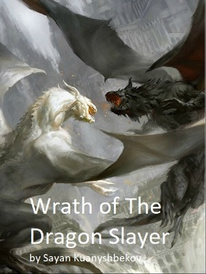 Wrath of The Dragon Slayer