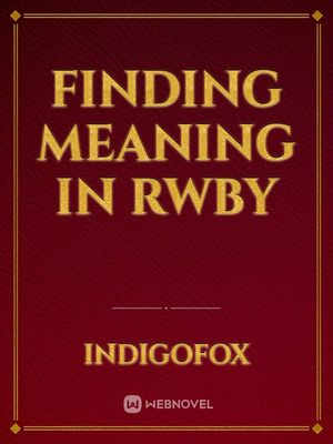 Finding meaning in RWBY