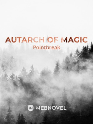 Autarch of Magic (Hiatus)