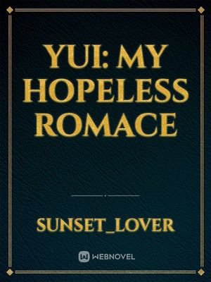 YUI: my hopeless romace