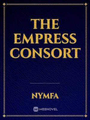 The Empress Consort