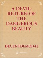 A devil: Return of the dangerous beauty