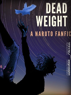 Dead Weight: A Naruto Fanfic
