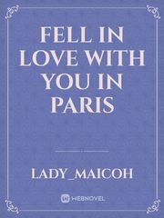Fell in love with you in Paris