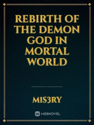 Rebirth of The Demon God in Mortal World