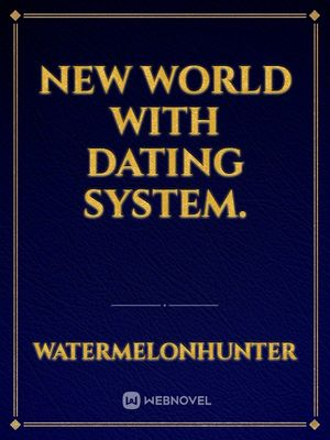 New World With Dating System.