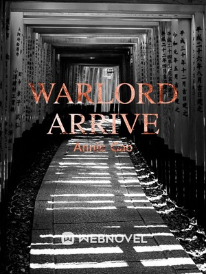 Warlord Arrive