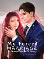 My Forced Marriage: The Beautiful Wife Has No Memory