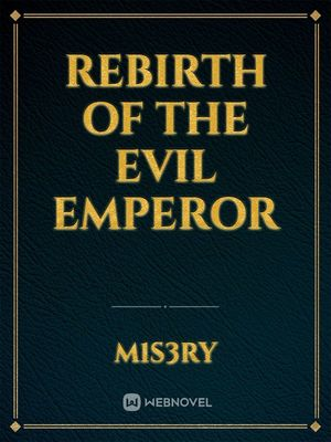 Rebirth of the Evil Emperor