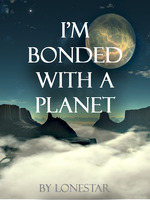 I'm Bonded with a Planet