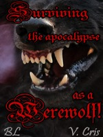 Surviving the apocalypse as a werewolf! BL/Yaoi