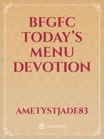 BFGFC Today's Menu Devotion