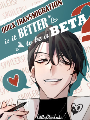 [BL] Quick Transmigration: Is it Better to be a Beta?