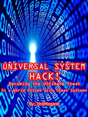Universal System Hack! Becoming the Ultimate Cheat in a World filled with Cheat Systems
