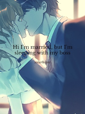 Hi I'm married, but I'm sleeping with my boss