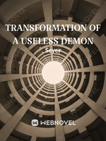 Transformation of a Useless Demon