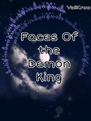 Faces of the Demon King