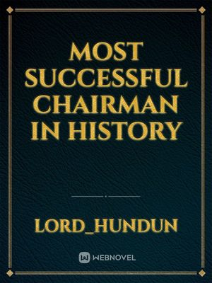 Most successful chairman in history