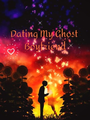 Dating My Ghost Boyfriends