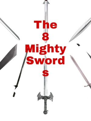 The 8 Mighty Swords