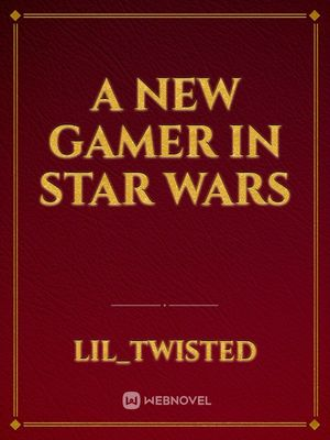 A new gamer in Star Wars