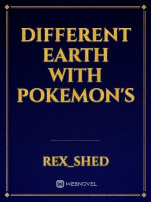 DIFFERENT EARTH WITH POKEMON'S