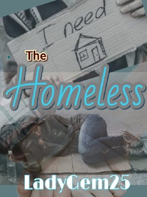 THE HOMELESS (Completed)