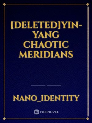 [Deleted]Yin-Yang Chaotic Meridians