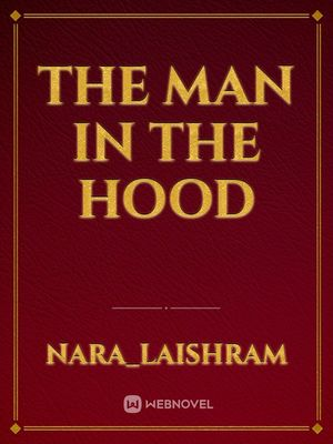 The Man in the Hood