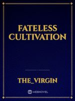 Fateless Cultivation