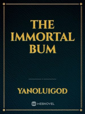 The immortal bum