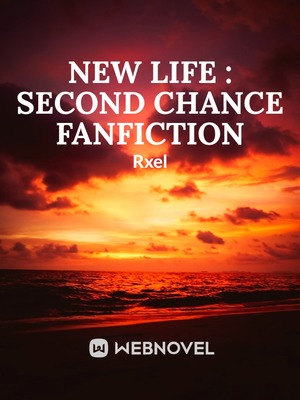 New Life : Second Chance Fanfiction