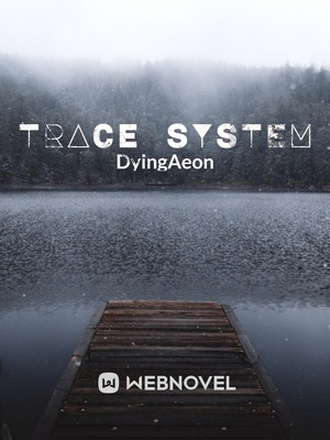 Trace System